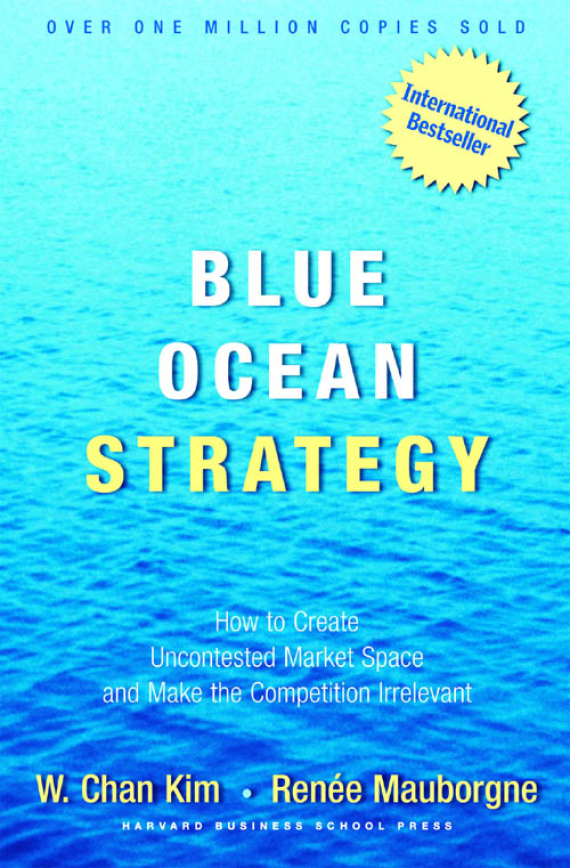 Essential Business Books - Blue Ocean Strategy – W. Chan Kim & Yves Renée Mauborgne