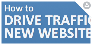 Download the PDF: How to Drive Traffic to Your New Website